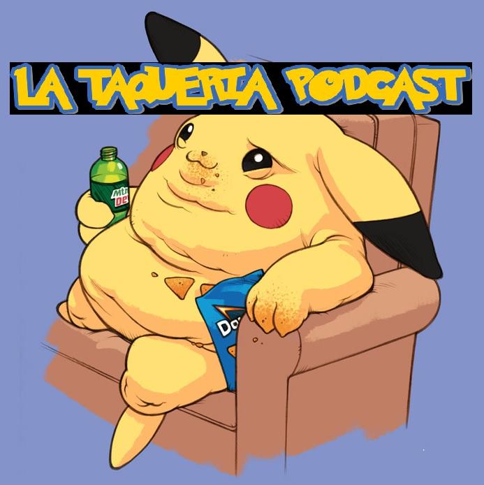 La Taqueria Presenta #53 : PIKACHU EN POBRISMOTOWN