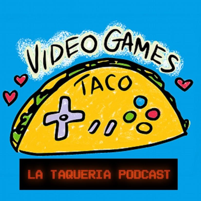La Taqueria Presenta #56 : ESPORTS YTACOS