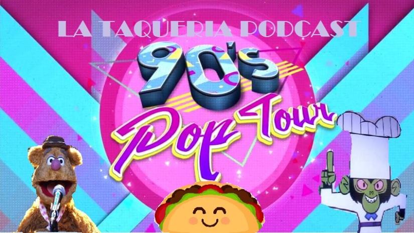 La Taqueria Presenta #68 : 90's POPTOUR