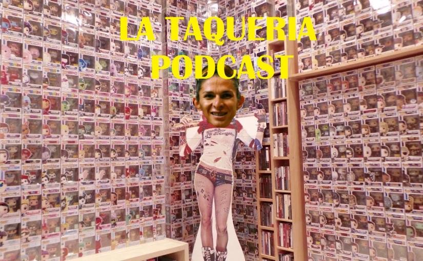 La Taqueria Presenta #82 : COLECCIONANDO RECUERDOS CON ANAGUEVARA