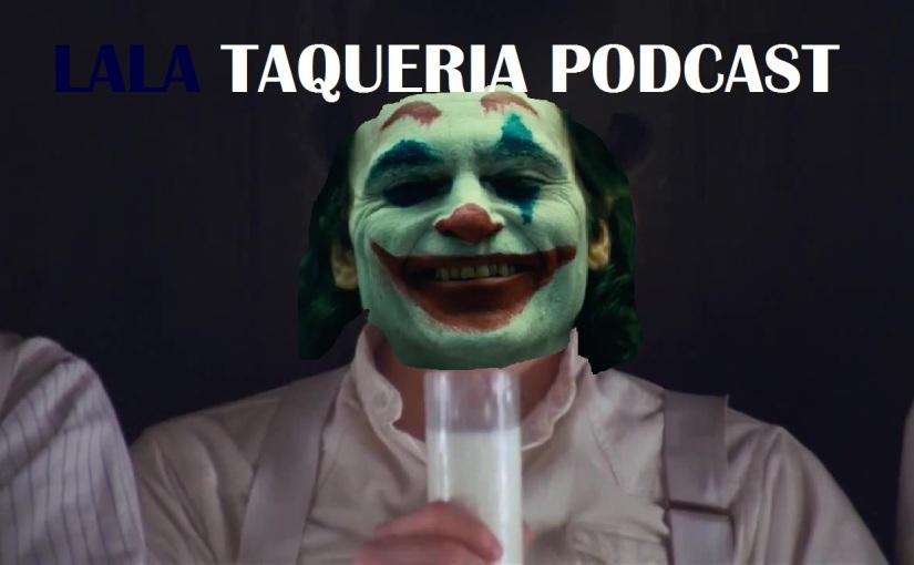 La Taqueria Presenta #87 : EL BROMAS TOMANDOLACHE